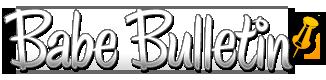 Babe Bulletin